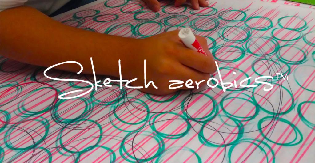 Sketch aerobics ™